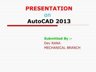 PRESENTATION on AutoCAD 2013