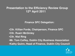 Presentation to the Efficiency Review Group 12 th  April 2011
