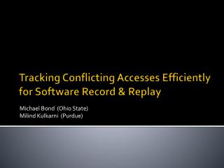 Tracking Conflicting Accesses Efficiently for Software Record & Replay