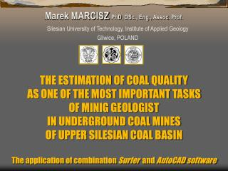 THE  ESTIMATION OF COAL QUALITY AS ONE OF THE MOST IMPORTANT  TASK S OF MINIG GEOLOGIST IN UNDERGROUND COAL MINES OF UP