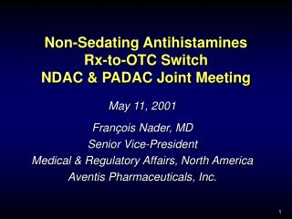 Non-Sedating Antihistamines Rx-to-OTC Switch  NDAC & PADAC Joint Meeting