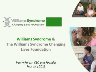 Williams Syndrome  & The Williams Syndrome Changing Lives  Foundation