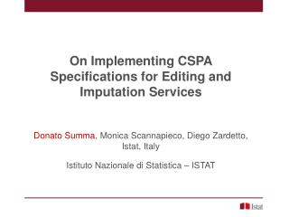 On  Implementing CSPA Specifications for Editing and Imputation Services Donato  Summa , Monica  Scannapieco , Diego  Z