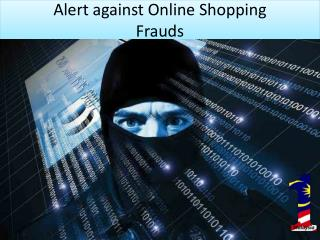 Alert against Online Shopping  Frauds