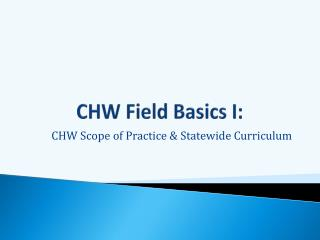CHW Field Basics I :