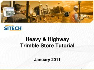 Heavy & Highway             Trimble Store Tutorial