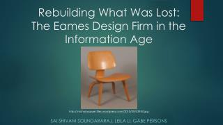 Rebuilding What Was Lost: The Eames Design Firm in the Information Age