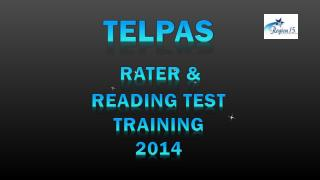 TELPAS RATER &  READING TEST Training 2014