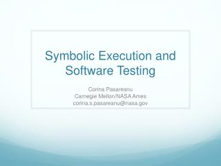 Symbolic Execution and Software Testing