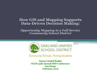 How GIS and Mapping Supports Data-Driven Decision Making: Opportunity Mapping in a Full Service Community School Distric