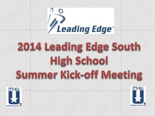2014 Leading Edge South High School Summer Kick-off Meeting