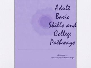 Adult Basic Skills and College Pathways