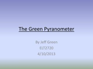 The Green  Pyranometer