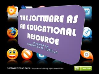 THE SOFTWARE AS AN EDUCATIONAL RESOURCE Prepared by: SHERRYLYN M. HUBILLA