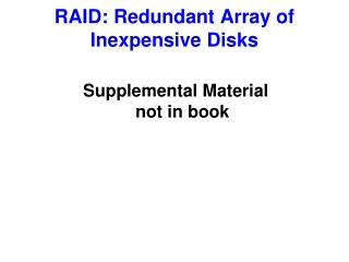 RAID: Redundant Array of Inexpensive Disks