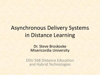 Asynchronous Delivery Systems in Distance Learning