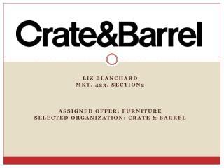 liz Blanchard Mkt. 423, Section2 Assigned Offer: Furniture Selected Organization: Crate & Barrel