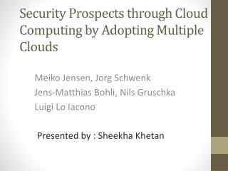 Security Prospects through Cloud Computing by Adopting Multiple Clouds