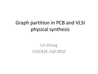 Graph partition in PCB and VLSI physical synthesis