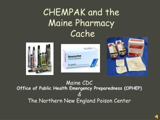 CHEMPAK and the  Maine Pharmacy  Cache