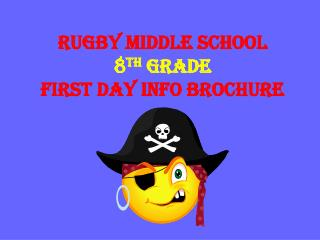 Rugby Middle School  8 th  Grade First Day Info Brochure