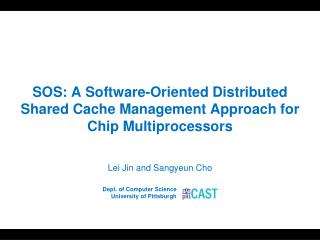 SOS: A Software-Oriented Distributed Shared Cache Management Approach for Chip Multiprocessors