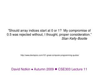 David Notkin   Autumn 2009   CSE303 Lecture  11