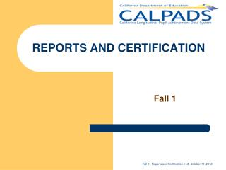 REPORTS AND CERTIFICATION