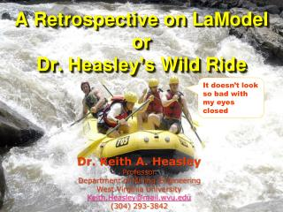 A Retrospective on  LaModel or Dr.  Heasley's  Wild Ride