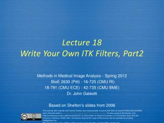 Lecture  18 Write Your Own ITK Filters, Part2