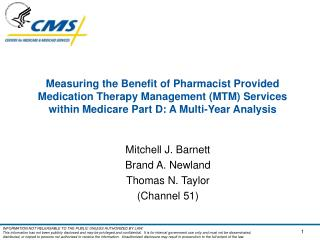 Measuring the Benefit of Pharmacist Provided Medication Therapy Management (MTM) Services within Medicare Part D: A Mult