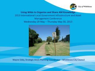 Wayne Eddy, Strategic Asset Planning Coordinator - Whittlesea City Council