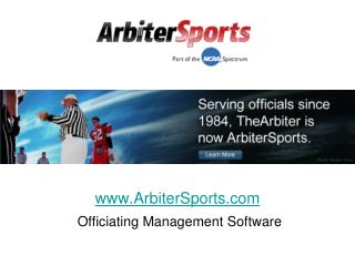 www.ArbiterSports.com Officiating Management  Software