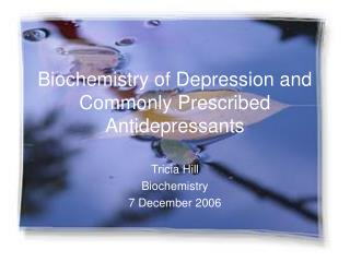 Biochemistry of Depression and Commonly Prescribed Antidepressants