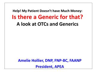 Help! My Patient Doesn't have Much Money: Is there a Generic for that? A look at OTCs and Generics
