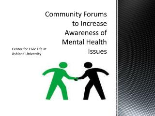 Community Forums to Increase Awareness of Mental Health Issues