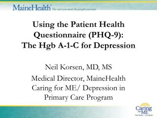 Using the Patient Health Questionnaire (PHQ-9):  The Hgb A-1-C for Depression