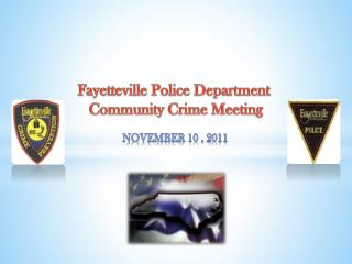 Fayetteville Police Department  Community Crime Meeting