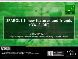 SPARQL1.1: new features and friends (OWL2, RIF)