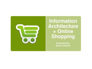 Information Architecture + Online Shopping