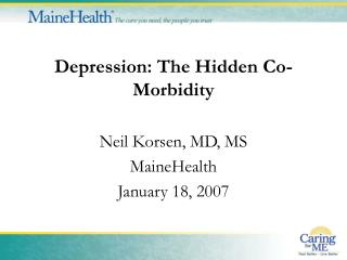 Depression: The Hidden Co-Morbidity