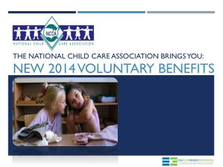 THE National Child Care Association brings you: