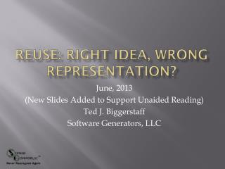Reuse: Right Idea, Wrong representation?
