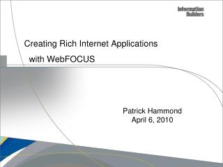 Creating Rich Internet Applications    with WebFOCUS