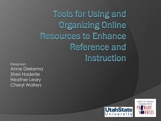 Tools for Using and Organizing Online Resources to Enhance Reference and Instruction