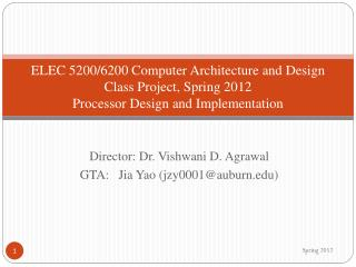 ELEC 5200/6200 Computer  Architecture and  Design Class Project, Spring 2012 Processor Design and Implementation
