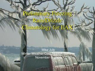 Preliminary Freezing Rain/Drizzle Climatology for EAX