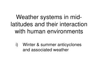 Weather systems in mid-latitudes and their interaction with human environments