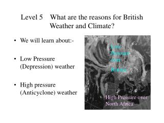 Level 5 What are the reasons for British Weather and Climate?