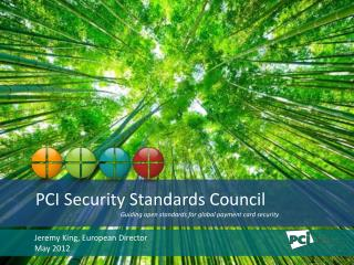 PCI Security Standards Council Guiding open standards  for global payment  card security